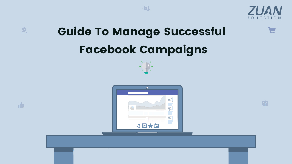 Guide To Manage Successful Facebook Campaigns