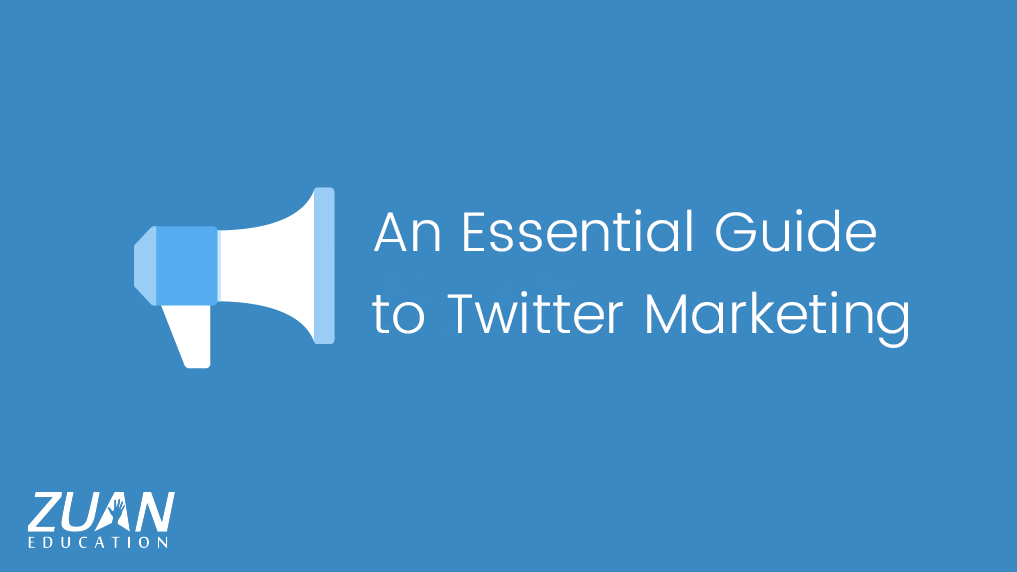 An Essential Guide to Twitter Marketing
