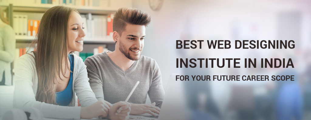 Top 12 Web Designing Institutes In India To Learn Web Design Course