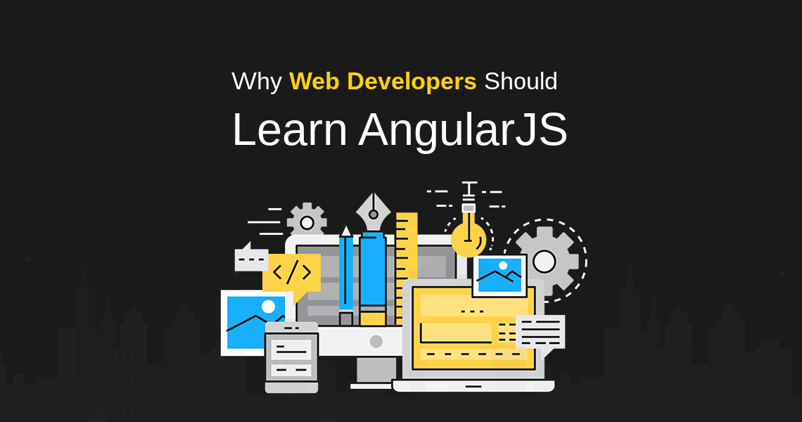 Top 6 reasons for a developer to learn angularjs why should learn angularjs ccuart