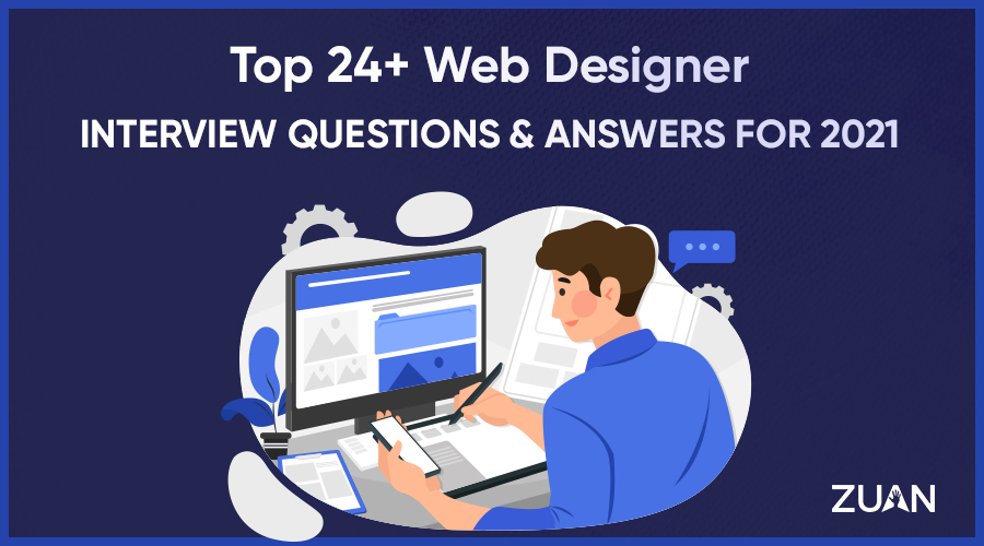 Top 24+ Web Designer Interview Questions and Answers for 2021