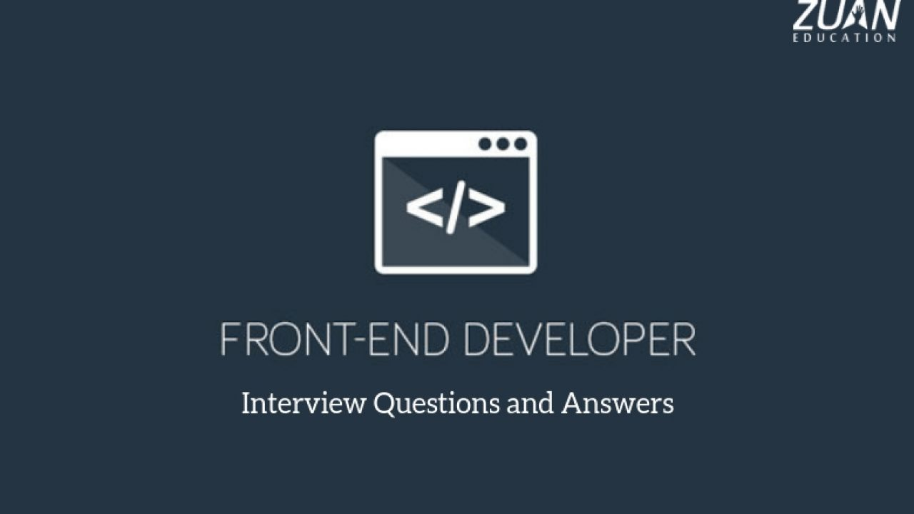 Top 30 Front End Developer Interview Questions And Answers