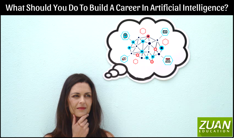 What Should You Do To Build A Career In Artificial Intelligence?