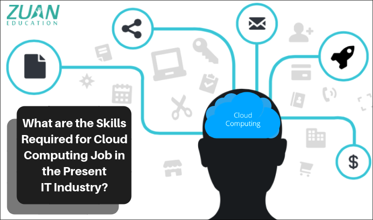 What are the Skills Required for Cloud Computing Job in the Present IT Industry?