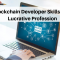 Blockchain Developer Skills for a Lucrative Profession