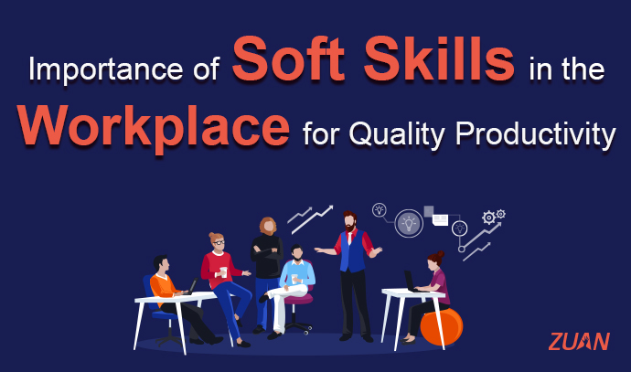Importance of Soft Skills in the Workplace for Quality Productivity