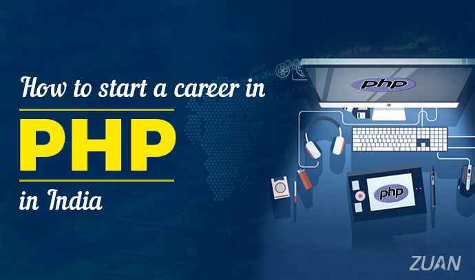 How to Start a Career in PHP in India?