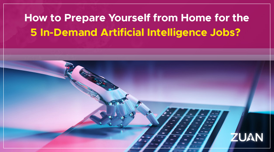 5 In-demand AI jobs to prepare at home