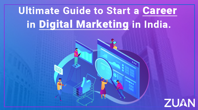 Guide to start a career in Digital Marketing