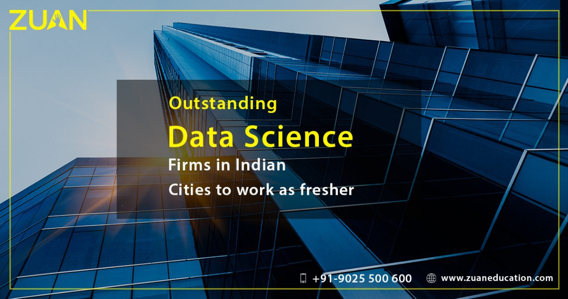 Outstanding data science firms in Indian cities to work as fresher