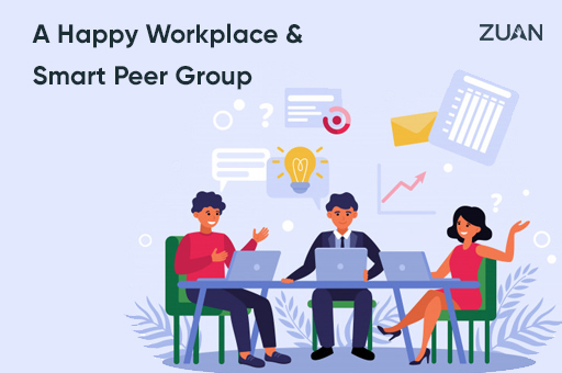 A Happy Workplace & Smart Peer Group